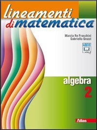 Lineamenti di matematica. Algebra. Per le Scuole superiori. Con espansione online: 2
