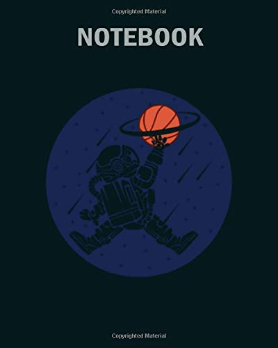 Notebook: astronaut basketball star universe saturn gift - 50 sheets, 100 pages - 8 x 10 inches -