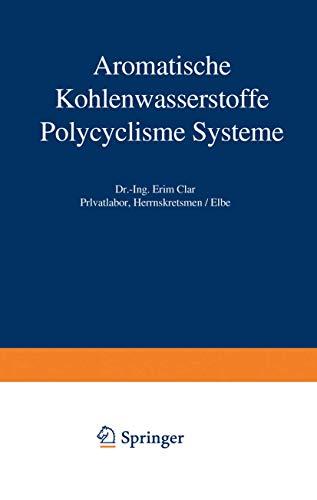 Aromatische Kohlenwasserstoffe: Polycyclische Systeme (Organische Chemie in Einzeldarstellungen) (German Edition)
