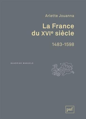 La France du XVIe siècle 1483-1598