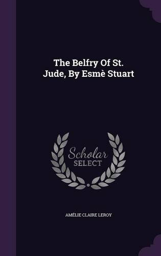 The Belfry Of St. Jude, By Esmè Stuart