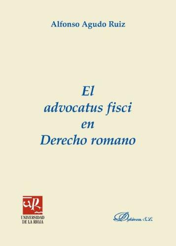 El Advocatus Fisci En Derecho Romano (Colección monografías de derecho romano. Sección derecho administrativo y fiscal romano) por Alfonso Aguado Ruiz