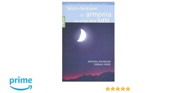 Calendario Lunare Per La Salute E La Bellezza.Salute E Benessere In Armonia Con Le Fasi Della Luna Amazon