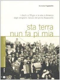 Preisvergleich Produktbild Sta terra nun fa pi mia. I dischi a 78 giri e la vita in America degli emigranti italiani nel primo Novecento. Con CD Audio