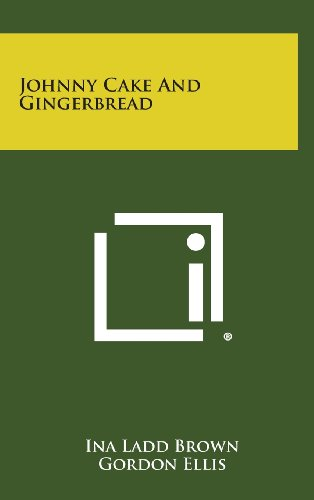Johnny Cake and Gingerbread