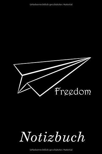 Freedom Notizbuch: | Notizbuch mit 110 linierten Seiten | Format 6x9 DIN A5 | Soft cover matt |