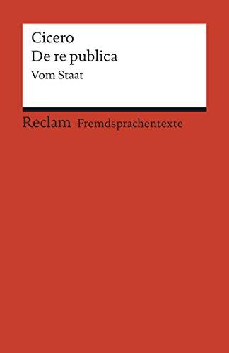 De re publica: Vom Staat (Reclams Rote Reihe – Fremdsprachentexte)