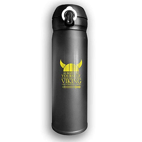 Bestqe Vakuumisolierte Trinkflasche,Wasserflasche,Thermosflasche, Always Be Yourself Unless You Can Be A Viking Stainless Steel Mug 17 OZ Double Walled Vacuum Insulated Water Bottles