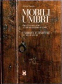 Mobili umbri, dal xv al xviii secolo-umbrian furniture 15th-18th century