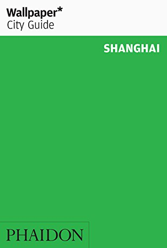 Shanghai. Ediz. inglese (Wallpaper. City Guide)