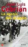 LA AGONIA DEL DRAGON     PDL              JUAN LUIS CEBRIAN par Juan Luis Cebrián
