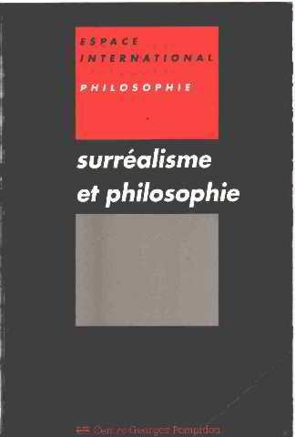 Surréalisme et philosophie : [seminaire tenu a paris, au centre georges-pompidou] Pdf - ePub - Audiolivre Telecharger