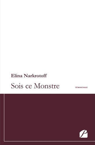 Sois ce Monstre par Elina Narkrotoff