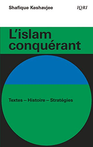 L'islam conquérant : Textes-Histoire-Stratégies par Shafique Keshavjee