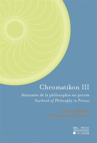 Chromatikon III: Annuaire de la philosophie en procès - Yearbook of Philosophy in Process