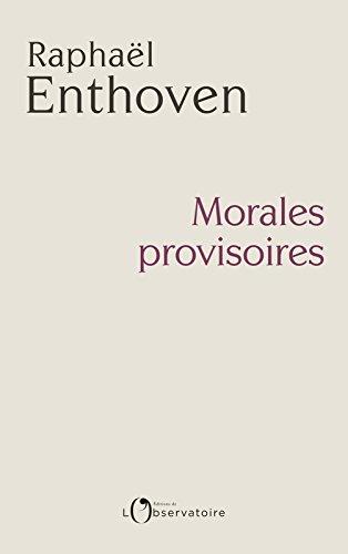 Morales provisoires (EDITIONS DE L'O) par Raphaël Enthoven