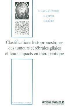 CLASSIFICATIONS HISTOPRONOSTIQUES DES TUMEURS CEREBRALES GLIALES ET LEURS IMPACTS EN THERAPEUTIQUE