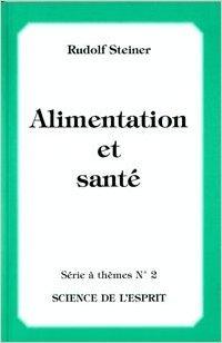 Alimentation et Sante de Rudolf Steiner ( 14 décembre 2006