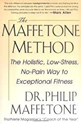 [The Maffetone Method: The Holistic, Low-stress, No-pain Way to Exceptional Fitness] (By: Philip Maffetone) [published: August, 1999]