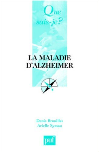 La maladie d'Alzheimer : mmoire et vieillissement de Denis Brouillet,Arielle Syssau ( 24 fvrier 2005 )