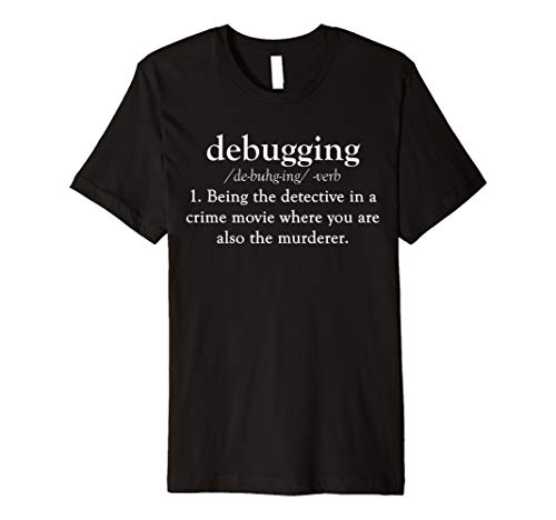 Debugging Definition T-Shirt | Funny Coding Programming Tee
