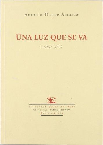 Una Luz Que Se Va (1979-1984) (Calle del Aire) por Antonio Duque Amusco