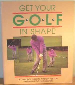 Get Your Golf in Shape: A Complete Guide to Improving Your Game por Peter Smith
