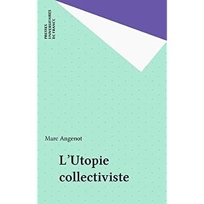 L'Utopie collectiviste (Pratiques théoriques)