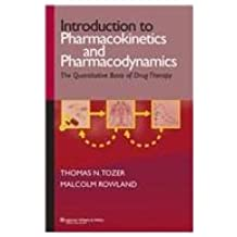 Introduction to Pharmacokinetics and Pharmacodynamics - The Quantitative Basis of Drug Therapy