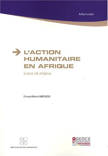 L'action humanitaire en Afrique : Lieux et enjeux