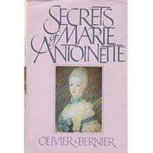 The Secrets of Marie Antoinette by Olivier Bernier (1985-09-25)