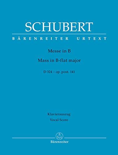 SCHUBERT, Messe in B - D 324 - Op. post. 141 - Klavierauszug - Mass in B-flat major - Vocal Score / Messe en Si bémol majeur pour Voix (SATB) et Orgue ou Piano