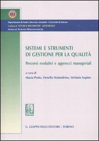 Sistemi e strumenti di gestione per la qualità. Percorsi evolutivi e approcci manageriali