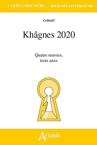 Khâgnes 2020 : Quatre œuvres, trois axes 2020 par Collectif