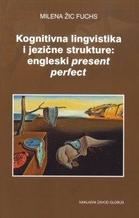 kognitivna-lingvistika-i-jezicne-strukture-engleski-present-perfect