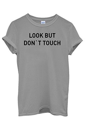 Look But Do Not Touch Famous Cool Men Women Damen Herren Unisex Top T Shirt Grau