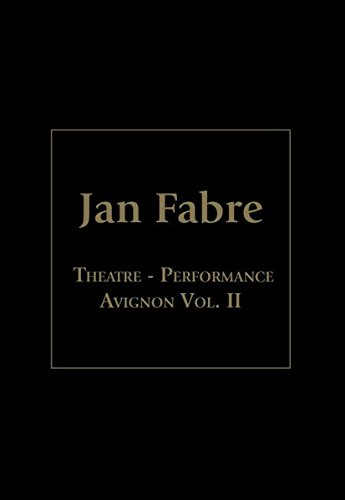 Jan Fabre - Theatre Performance, Avignon Vol. II [4 DVDs]