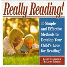 Really Reading!: 10 Simple and Effective Methods to Develop Your Child's Love for Reading