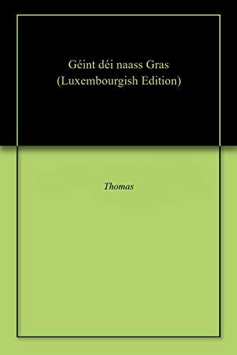 Géint déi naass Gras (Luxembourgish Edition)