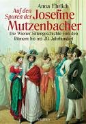 Auf den Spuren der Josefine Mutzenbacher: Die Wiener Sittengeschichte von den Römern bis ins 20. Jahrhundert