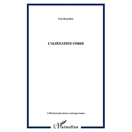 L'aliénation corse (Questions contemporaines)