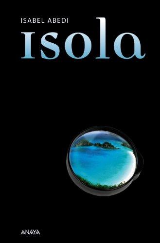 Isola (Literatura Juvenil (A Partir De 12 Años) - Narrativa Juvenil)