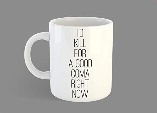 Moira Rose Zitat Tasse, Schitts Creek inspiriert, TV Show Zitat, I'd Kill for A Good Coma Right Now - 325 ml Kaffeetasse - 11oz