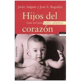 Hijos del corazon (Vivir Mejor) por J. / Reguillon, J.A. Angulo