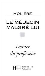 LE MEDECIN MALGRE LUI. Dossier du professeur