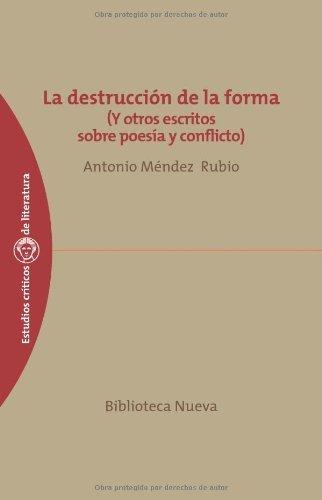 La destrucción de la forma : y otros escritos sobre poesía y conflicto Cover Image