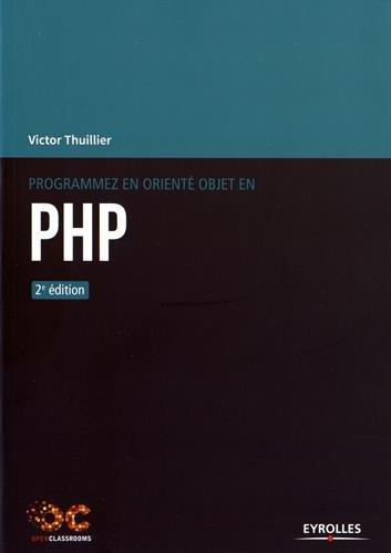 Programmez en orienté objet en PHP par Victor Thuillier