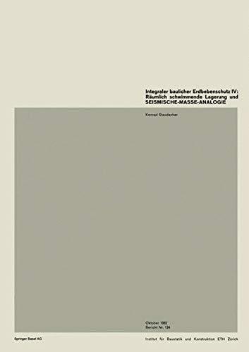 Integraler baulicher Erdbebenschutz IV: Räumlich schwimmende Lagerung und SEISMISCHE-MASSE-ANALOGIE (Institut für Baustatik und Konstruktion)