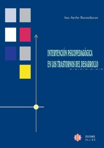 Intervención Psicopedagógica En Los Trastornos Del Desarrollo por Ana Aierbe Barandiarán