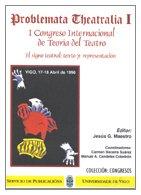 Problema Theatralia I. I Congreso Internacional de Teoría del Teatro. El signo teatral: texto y representación (congresos)